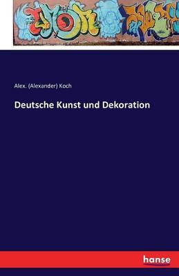 Deutsche Kunst Und Dekoration (Paperback)