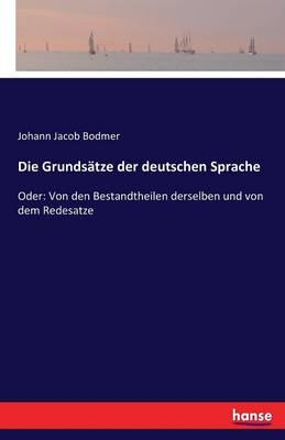 Die Grundsatze Der Deutschen Sprache (Paperback)