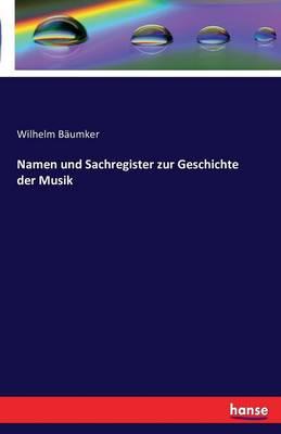Namen Und Sachregister Zur Geschichte Der Musik (Paperback)