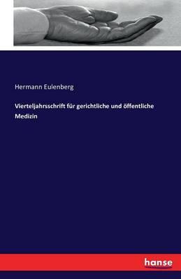Vierteljahrsschrift Fur Gerichtliche Und Offentliche Medizin (Paperback)