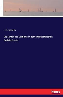 Die Syntax Des Verbums in Dem Angelsachsischen Gedicht Daniel (Paperback)