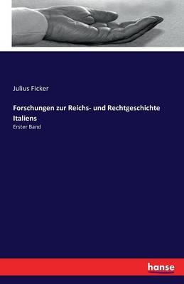 Forschungen Zur Reichs- Und Rechtgeschichte Italiens (Paperback)