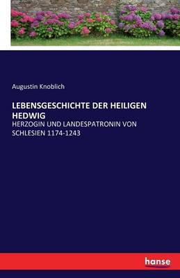 Lebensgeschichte Der Heiligen Hedwig (Paperback)