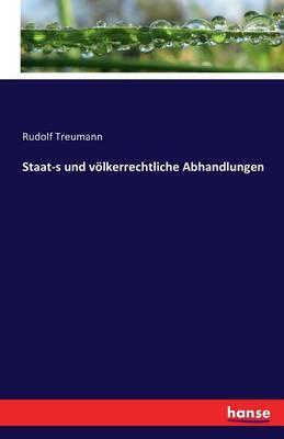 Staat-S Und Volkerrechtliche Abhandlungen (Paperback)