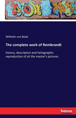 The Complete Work of Rembrandt (Paperback)