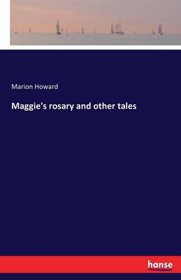 Maggie's Rosary and Other Tales (Paperback)