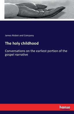 The Holy Childhood (Paperback)