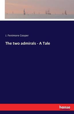 The Two Admirals - A Tale (Paperback)