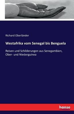 Westafrika Vom Senegal Bis Benguela (Paperback)
