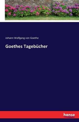 Goethes Tagebucher (Paperback)