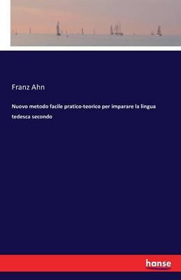 Nuovo Metodo Facile Pratico-Teorico Per Imparare La Lingua Tedesca Secondo (Paperback)