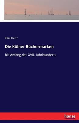Die Kolner Buchermarken (Paperback)