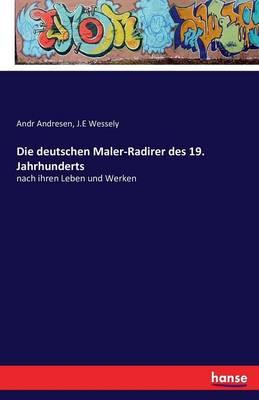 Die Deutschen Maler-Radirer Des 19. Jahrhunderts (Paperback)