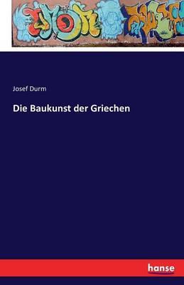 Die Baukunst Der Griechen (Paperback)