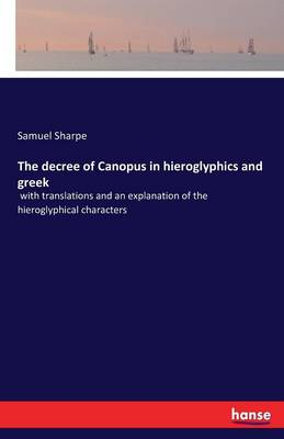 The Decree of Canopus in Hieroglyphics and Greek (Paperback)