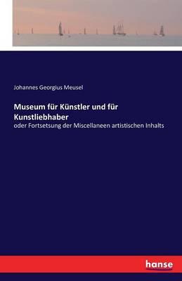 Museum Fur Kunstler Und Fur Kunstliebhaber (Paperback)