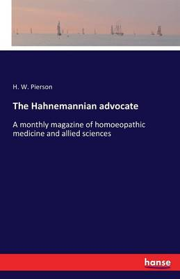 The Hahnemannian Advocate (Paperback)