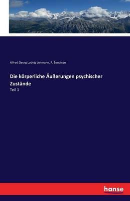 Die K rperliche u erungen Psychischer Zust nde (Paperback)