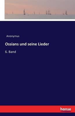 Ossians Und Seine Lieder (Paperback)
