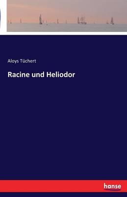 Racine Und Heliodor (Paperback)