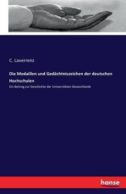 Die Medaillen Und Gedachtniszeichen Der Deutschen Hochschulen (Paperback)