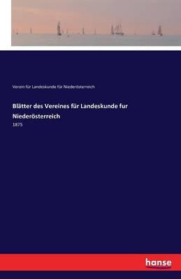Blatter Des Vereines Fur Landeskunde Fur Niederosterreich (Paperback)