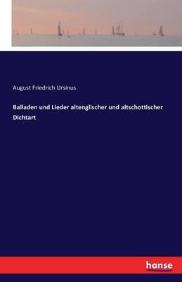 Balladen Und Lieder Altenglischer Und Altschottischer Dichtart (Paperback)