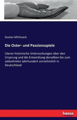 Die Oster- Und Passionsspiele (Paperback)