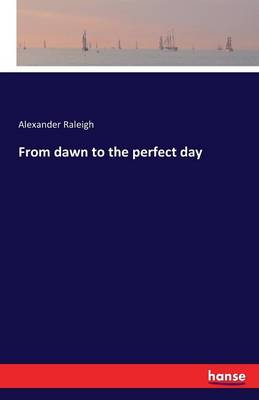 From Dawn to the Perfect Day (Paperback)