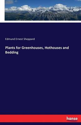 Plants for Greenhouses, Hothouses and Bedding (Paperback)