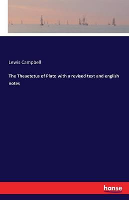 The Theaetetus of Plato with a Revised Text and English Notes (Paperback)