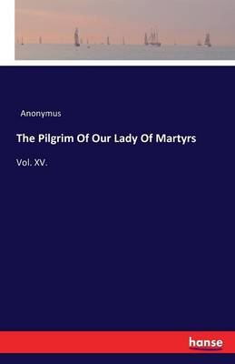 The Pilgrim of Our Lady of Martyrs (Paperback)