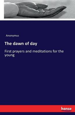 The Dawn of Day (Paperback)