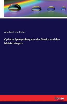 Cyriacus Spangenberg Von Der Musica Und Den Meistersangern (Paperback)