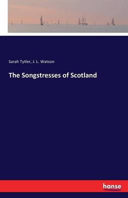 The Songstresses of Scotland (Paperback)