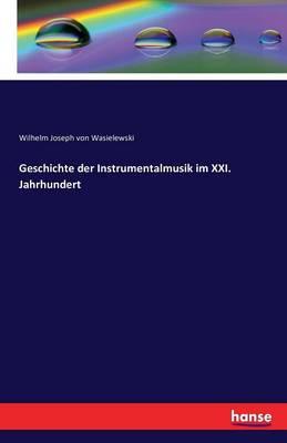 Geschichte Der Instrumentalmusik Im XXI. Jahrhundert (Paperback)