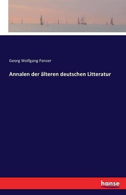 Annalen Der Alteren Deutschen Litteratur (Paperback)