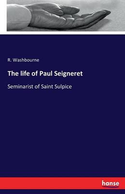 The Life of Paul Seigneret (Paperback)
