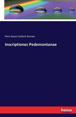 Inscriptiones Pedemontanae (Paperback)
