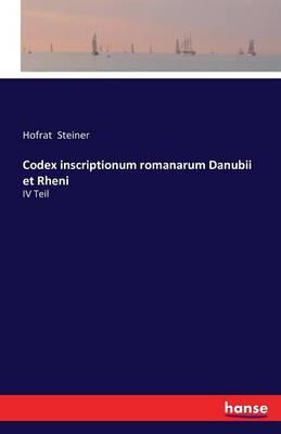 Codex Inscriptionum Romanarum Danubii Et Rheni (Paperback)