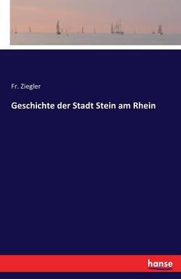 Geschichte Der Stadt Stein Am Rhein (Paperback)
