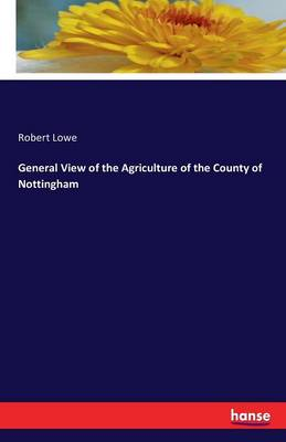 General View of the Agriculture of the County of Nottingham (Paperback)
