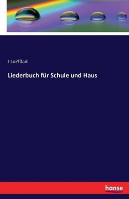 Liederbuch Fur Schule Und Haus (Paperback)