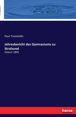 Jahresbericht Des Gymnasiums Zu Stralsund (Paperback)
