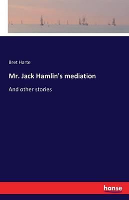 Mr. Jack Hamlin's Mediation (Paperback)