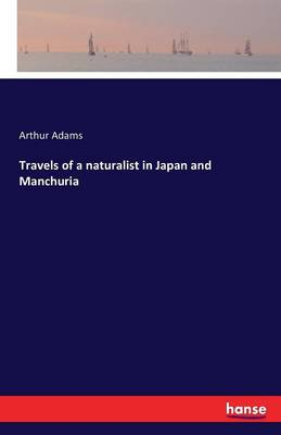 Travels of a Naturalist in Japan and Manchuria (Paperback)