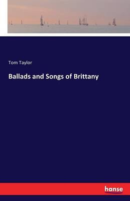 Ballads and Songs of Brittany (Paperback)