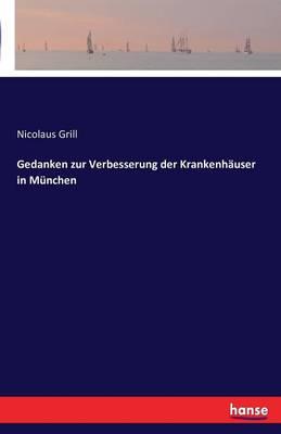 Gedanken Zur Verbesserung Der Krankenhauser in Munchen (Paperback)