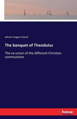 The Banquet of Theodulus (Paperback)