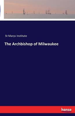 The Archbishop of Milwaukee (Paperback)